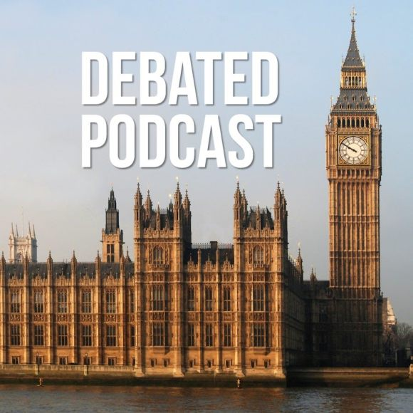 """A picture of big ben and the House of Commons with the words """"DEBATED PODCAST"""" above it."""