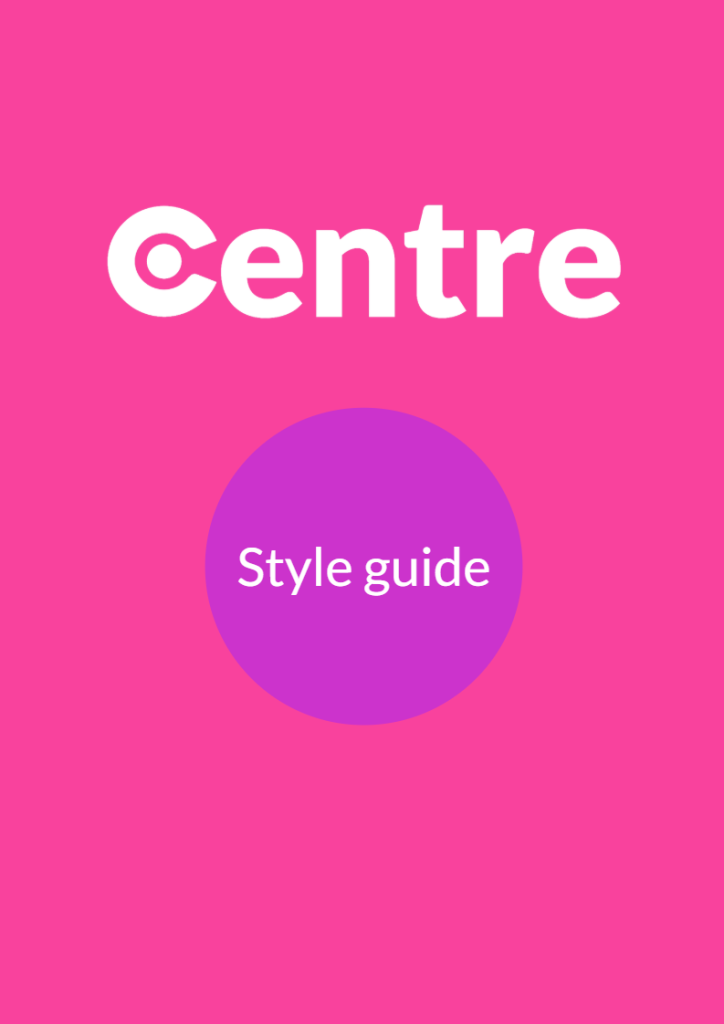 """A pink page with the word """"Centre"""" at the top and a purple circle in the middle with the words """"style guide"""" in the middle."""