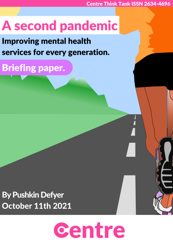 """A runner going down a road towards a mountain range. Above this is a blue sky with the sun in the corner. The paper says """"A second pandemic: Improving mental health services for every generation. Briefing paper. By Pushkin Defyer, October 11th 2021. Centre Think Tank ISSN 2634-4696""""."""
